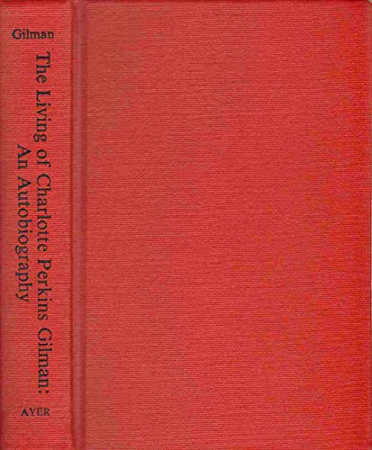 9780405044595: The Living of Charlotte Perkins Gilman