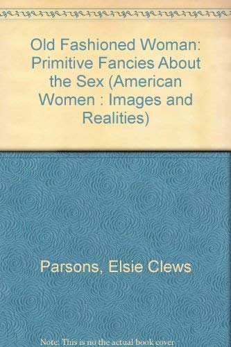 AMERICAN WOMEN: IMAGES AND REALITIES: Parsons, Elsie Clews