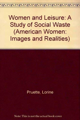 Women and Leisure: A Study of Social: Lorine Pruette