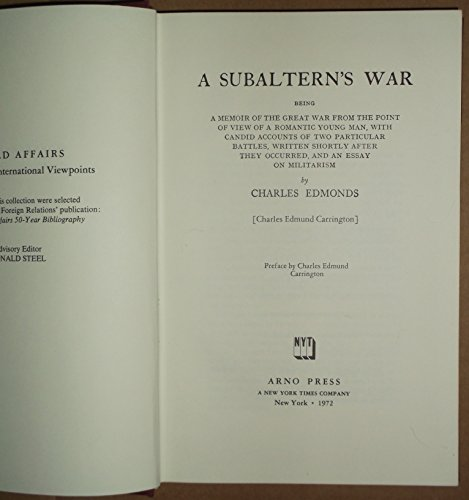 A Subaltern's War, Being a Memoir of the Great War from the Point of View of a Romantic Young Man, With Candid Accounts of Two Particular Battles. - Carrington, Charles Edmund