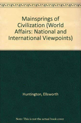 9780405045721: Mainsprings of Civilization (World Affairs: National and International Viewpoints)