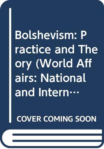 9780405045875: Bolshevism: Practice and Theory (World Affairs: National and International Viewpoints)
