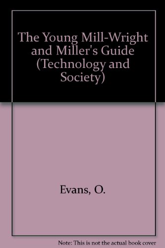 9780405046995: The Young Mill-Wright and Miller's Guide (Technology and Society)