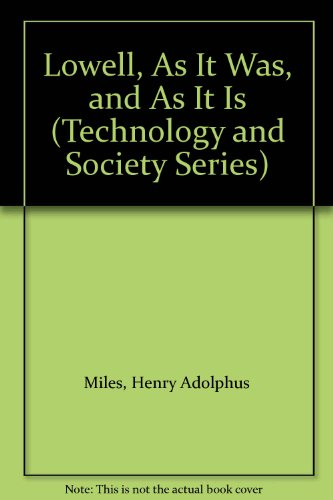 LOWELL, AS IT WAS, AND AS IT: Miles, Henry A[dolphus]/Boorstin,