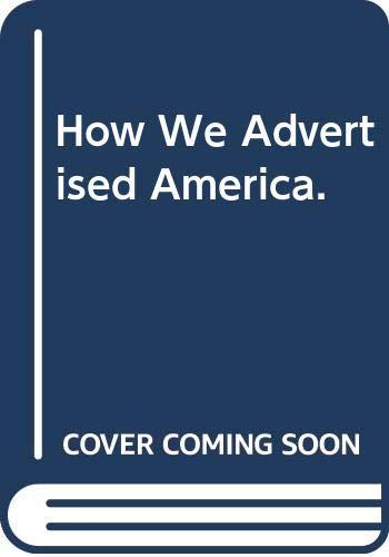 9780405047459: How We Advertised America.