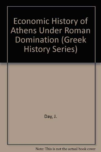 Economic History of Athens Under Roman Domination (Greek History Series)