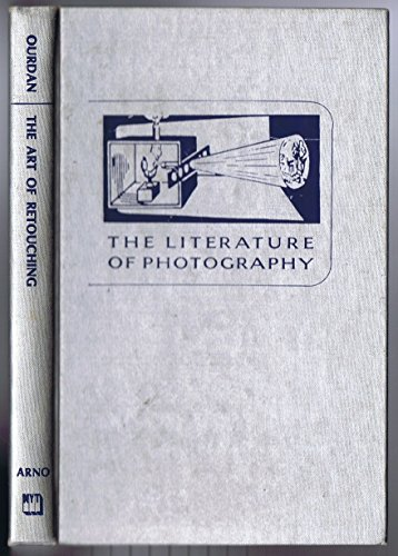 The Art of Retouching by Burrows & Colton (Literature of Photography): Ourdan, J. P.