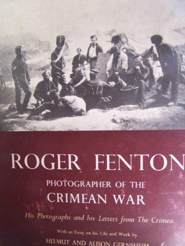 Roger Fenton Photographer of the Crimean War: Fenton, Roger