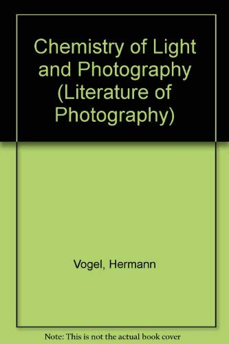 9780405049460: The Chemistry of Light and Photography
