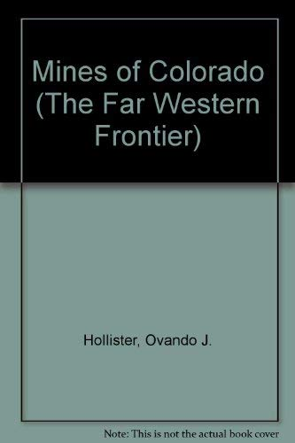 The Mines of Colorado (The Far Western Frontier)