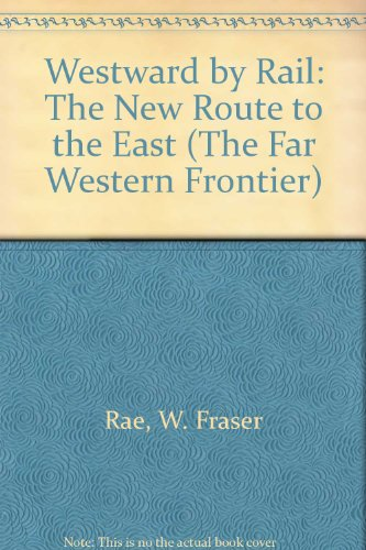 9780405049934: Westward by Rail: The New Route to the East (The Far Western Frontier)