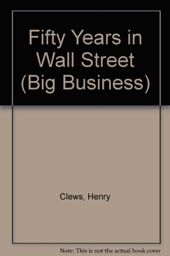 9780405050794: Fifty Years in Wall Street (Big Business)