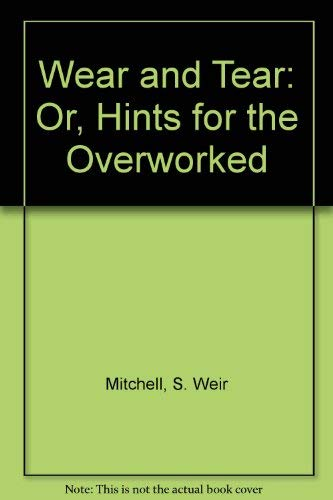 9780405052170: Wear and Tear: Or, Hints for the Overworked (Mental illness and social policy: the American experience)