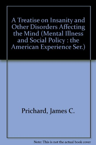9780405052224: A Treatise on Insanity and Other Disorders Affecting the Mind (Mental Illness and Social Policy : The American Experience Ser.)