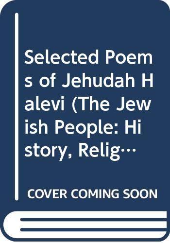 Selected Poems of Jehudah Halevi (The Jewish: Judah, Halevi, Jehudah,