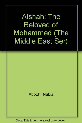 9780405053184: Aishah: The Beloved of Mohammed (The Middle East Ser)