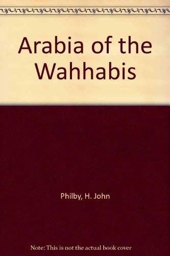 9780405053559: Arabia of the Wahhabis (The Middle East collection)