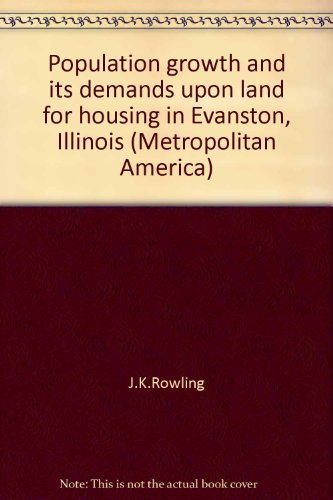 Population Growth and Its Demands Upon Land for Housing in Evanston, Illinois: Hinman, Albert ...