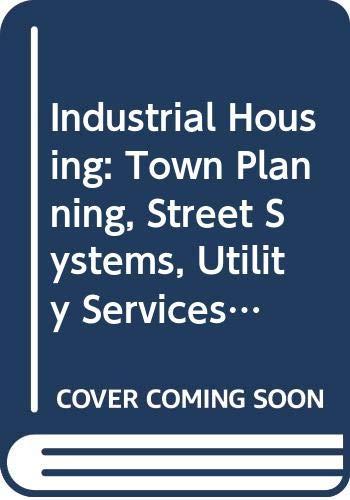 9780405053993: Industrial Housing: Town Planning, Street Systems, Utility Services, and Related Engineering and Construction Features (Metropolitan America Ser)