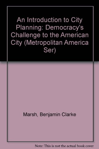 9780405054013: An Introduction to City Planning: Democracy's Challenge to the American City (Metropolitan America Ser)