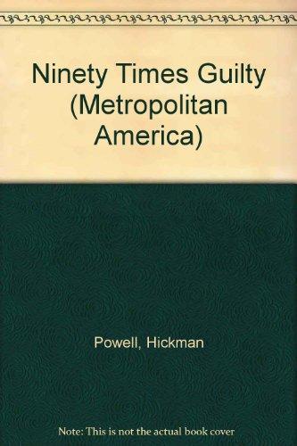 9780405054112: Ninety Times Guilty (Metropolitan America)
