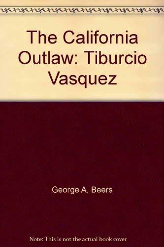 9780405056772: The California outlaw: Tiburcio Vasquez (The Mexican American)