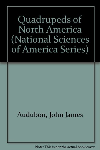 Quadrupeds of North America (3 Volumes) (National Sciences of America Series) (0405057067) by Audubon, John James; Bachman, John
