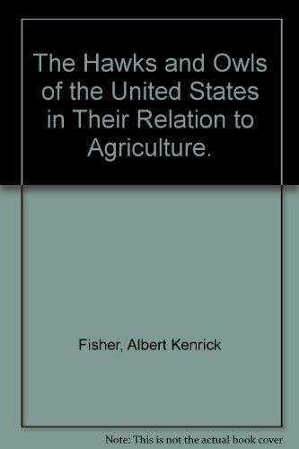 9780405057366: The Hawks and Owls of the United States in Their Relation to Agriculture. (Natural sciences in America)