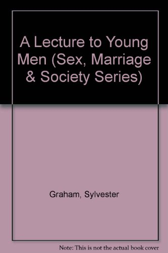 9780405058011: A Lecture to Young Men (Sex, Marriage & Society Series)