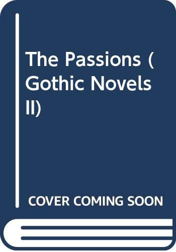 9780405060137: The Passions (Gothic Novels II)