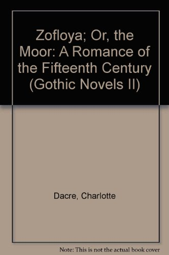 9780405060144: Zofloya; Or, the Moor: A Romance of the Fifteenth Century (Gothic Novels II)