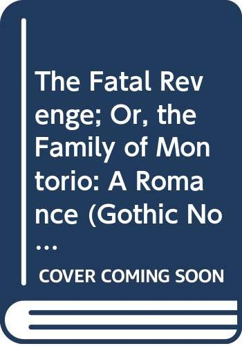 9780405060182: The Fatal Revenge; Or, the Family of Montorio: A Romance (Gothic Novels II)