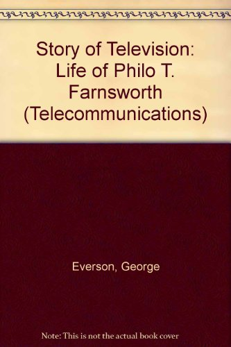 9780405060427: The Story of Television: The Life of Philo T. Farnsworth (Telecommunications)