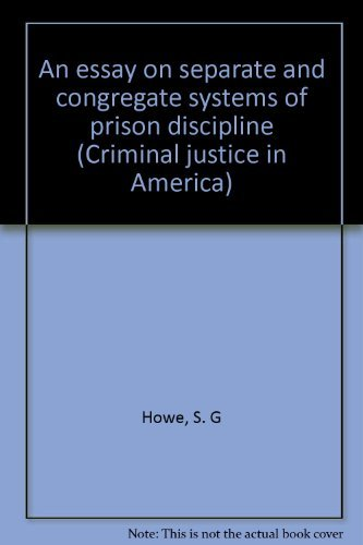 9780405061479: An essay on separate and congregate systems of prison discipline (Criminal justice in America)