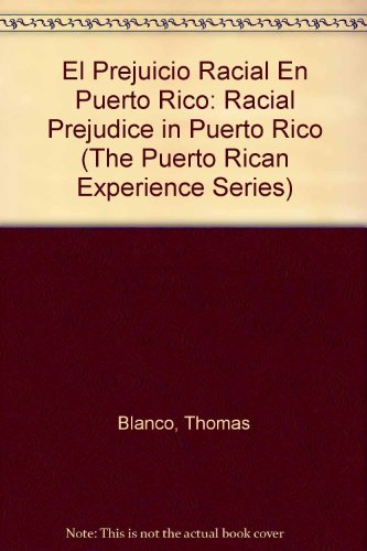 9780405062124: El Prejuicio Racial En Puerto Rico: Racial Prejudice in Puerto Rico (The Puerto Rican Experience Series) (Spanish Edition)