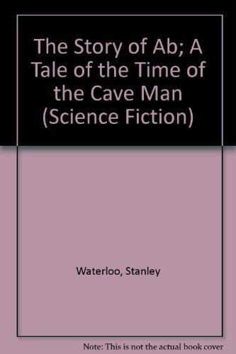 9780405063169: The Story of Ab; A Tale of the Time of the Cave Man (Science Fiction)