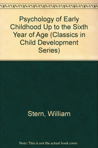 9780405064777: Psychology of Early Childhood Up to the Sixth Year of Age (Classics in Child Development Series)