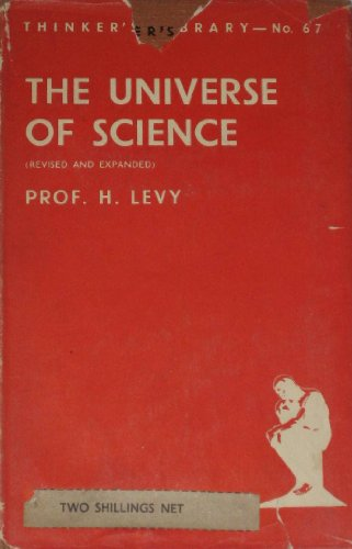 Universe of Science (History , Philosophy &: Levy, H.