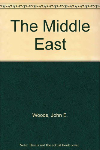The Middle East (The Great contemporary issues) (0405066600) by Woods, John E.
