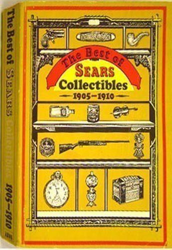 The Best of Sears Collectibles 1905--1910