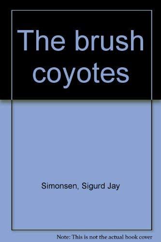 The brush coyotes: Simonsen, Sigurd Jay