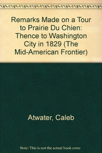 9780405068515: Remarks Made on a Tour to Prairie Du Chien: Thence to Washington City in 1829 (The Mid-American Frontier)