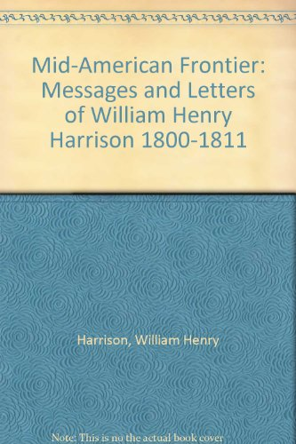 9780405068652: Messages and Letters of William Henry Harrison 1812-1816 (Mid-American Frontier)