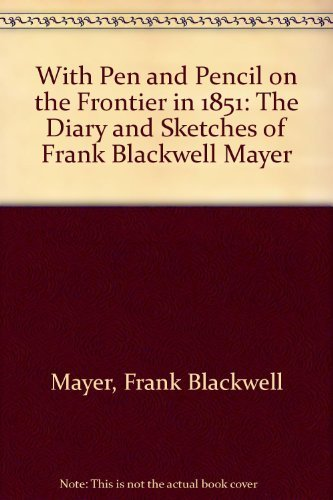 9780405068713: With pen and pencil on the frontier in 1851: The diary and sketches of Frank Blackwell Mayer (The Mid-American frontier)