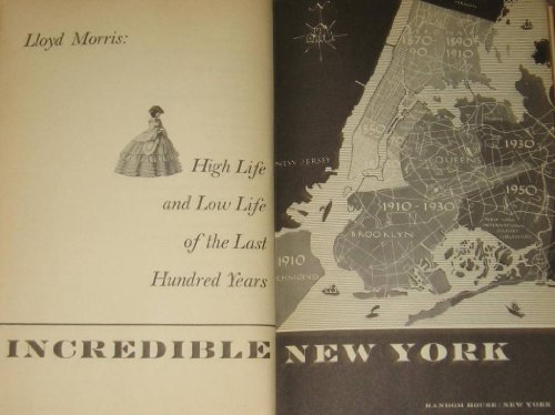 Incredible New York: High Life and Low: Morris, Lloyd R.
