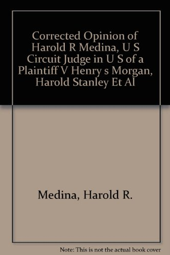 9780405069727: Corrected Opinion of Harold R Medina, U S Circuit Judge in U S of a Plaintiff V Henry s Morgan, Harold Stanley Et Al (Wall Street and the security markets)