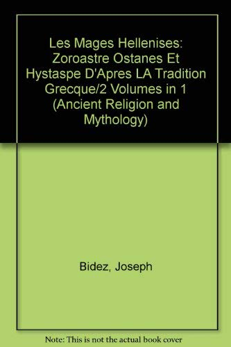 9780405070051: Les Mages Hellenises: Zoroastre Ostanes Et Hystaspe D'Apres LA Tradition Grecque/2 Volumes in 1 (Ancient Religion and Mythology) (French Edition)