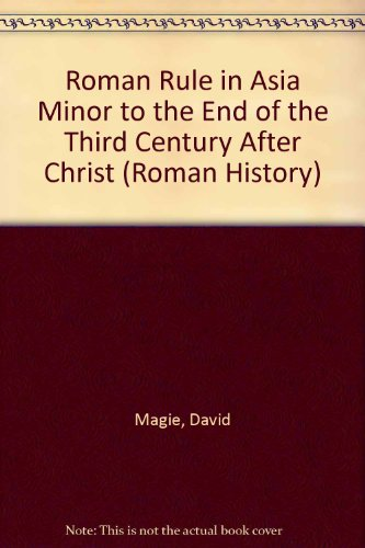 9780405070983: Roman Rule in Asia Minor to the End of the Third Century After Christ (Roman History)