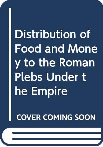 9780405071812: Distribution of Food and Money to the Roman Plebs Under the Empire (Roman history) (French Edition)