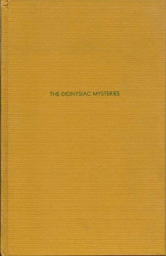 9780405072611: The Dionysiac Mysteries of the Hellenistic and Roman Age (Ancient religion and mythology)